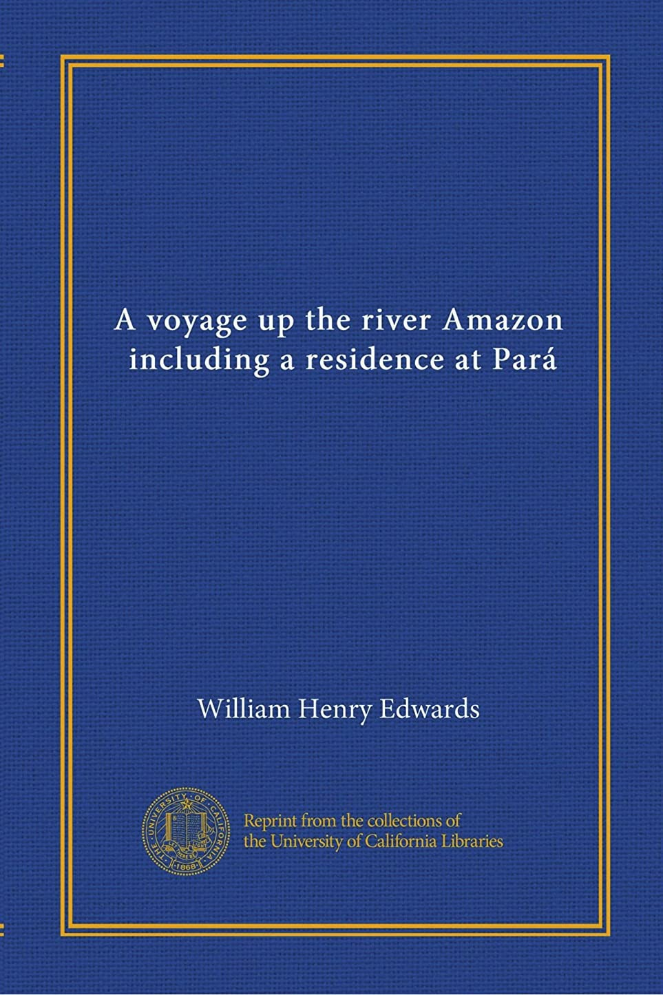 流体ヒント流体A voyage up the river Amazon, including a residence at Pará