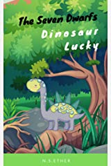 The Seven Dwarfs Dinosaur Lucky: Children books (Bedtime stories book series for children 73) Kindle Edition