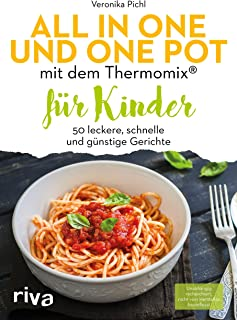 All in one und One Pot mit dem Thermomix® für Kinder: 50 l