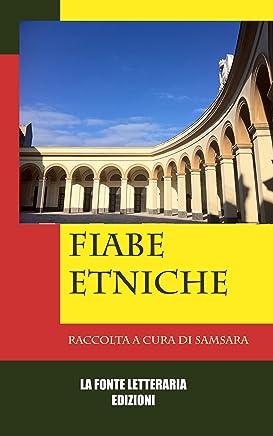 Fiabe Etniche dal Mondo  -  raccolta a cura di Samsara (La Fonte Letteraria)