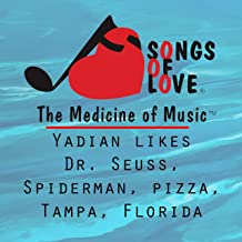 Yadian Likes Dr. Seuss, Spiderman, Pizza, Tampa, Florida