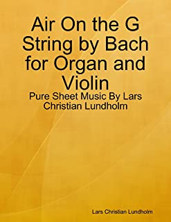 Air On the G String by Bach for Organ and Violin - Pure Sheet Music By Lars Christian Lundholm