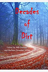 Decades of Dirt: Murder, Mystery and Mayhem from the Crossroads of Crime Kindle Edition