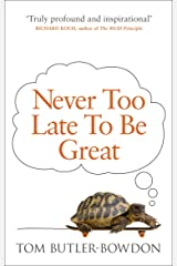 Never Too Late To Be Great: The Power of Thinking Long Kindle Edition