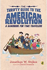 The Thrifty Guide to the American Revolution: A Handbook for Time Travelers (The Thrifty Guides 2) Kindle Edition
