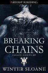 Breaking Chains (Fallen Saints MC Book 4) Kindle Edition