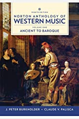 Norton Anthology of Western Music: Ancient to Baroque Spiral-bound