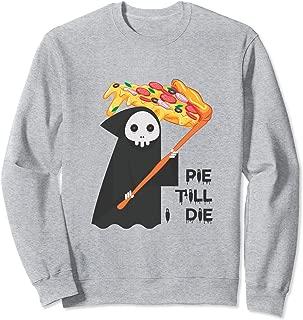 Pie Till I Die Funny Grim Reaper Pizza Lover Halloween Gift Sweatshirt