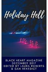 Holiday Hell (Black Heart Digital Anthologies Book 4) Kindle Edition