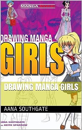 Drawing Manga Girls (English Edition)