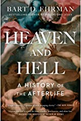 Heaven and Hell: A History of the Afterlife Kindle Edition
