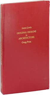 Original Designs in Architecture: Consisting of Plans, Elevations, and Sections, for Villas, Mansions, Town-Houses, &c. and a New Design for a Theatre with Descriptions and Explanations of the Plates and an Introduction to the Work