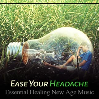 Ease Your Headache - Essential Healing New Age Music: Soothing Nature Sounds for Pain Relief, Mindfulness Meditation, Anti Stress Music, Guided Relaxation
