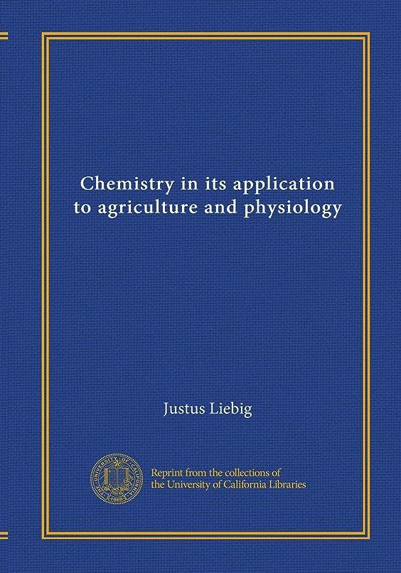 きれいに痛い共産主義Chemistry in its application to agriculture and physiology