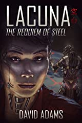 Lacuna: The Requiem of Steel Kindle Edition
