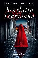 Scarlatto veneziano (Le indagini di Marco Pisani avogadore a Venezia Vol. 1) (Italian Edition) Versión Kindle