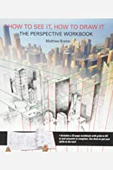 How to See It, How to Draw It: The Perspective Workbook: Unique Exercises with More Than 100 Vanishing Points to Figure out Paperback