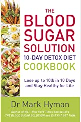The Blood Sugar Solution 10-Day Detox Diet Cookbook: Lose up to 10lb in 10 days and stay healthy for life (English Edition) Formato Kindle