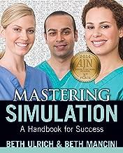 Mastering Simulation: A Nurse's Handbook for Success, 2014 AJN Award Recipient