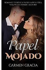 Papel Mojado: Romance y Erótica entre la Escritora Virgen y el Hombre Maduro (Novela Romántica y Erótica en Español nº 1) Versión Kindle