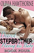 Dearest Stepbrother, Having His Baby: Book Four