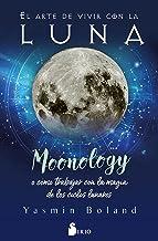 El arte de vivir con la luna: Moonology. O cómo trabajar con la magia de los ciclos lunares (Spanish Edition)