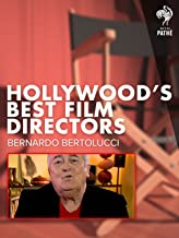 Hollywood's Best Film Directors: Bernardo Bertolucci