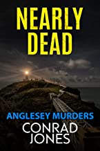 NEARLY DEAD: The Anglesey Murders 3; the gripping prequel to The Child Taker