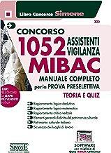 Concorso 1052 Assistenti vigilanza MIBAC. Manuale completo per la prova preselettiva. Teoria e quiz. Con software di simulazione