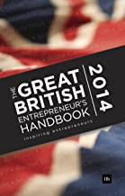 The Great British Entrepreneur's Handbook 2014: Inspiring entrepreneurs