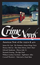 Crime Novels: American Noir of the 1930s and 40s: The Postman Always Rings Twice / They Shoot Horses, Don't They? / Thieve...