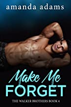 Make Me Forget (The Walker Brothers Book 4)