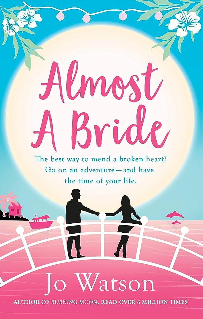 別々にパーク強化Almost a Bride (Destination Love Book 2) (English Edition)