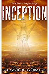 INCEPTION: The Flash Beginnings (The Flash Series) Kindle Edition