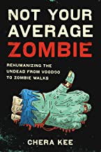 Not Your Average Zombie: Rehumanizing the Undead from Voodoo to Zombie Walks