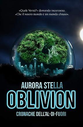 Oblivion: (Cronache dellAl-di-fuori)