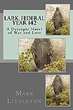 Lark, Federal Year 142 (The Lark Chronicles)