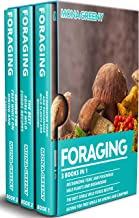 Foraging: 3 books in 1 : Recognizing Toxic and Poisonous Wild Plants and Mushrooms + The Best Edible Wild Foods Recipes + ...