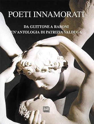 Poeti innamorati: Da Guittone a Raboni
