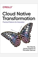 Cloud Native Transformation: Practical Patterns for Innovation Kindle Edition