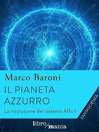 Il pianeta azzurro (La rivoluzione del Sistema Alfa Vol. 1)