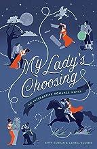 My Lady's Choosing: An Interactive Romance Novel