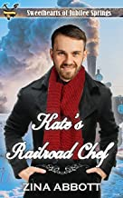 Kate's Railroad Chef (Train Wreck in Jubilee Springs Book 3)