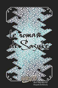 Naruto roman - Le roman de Sasuke (naruto roman 2) (Shonen Kana) (French Edition)