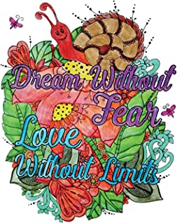 Dream Without Fear. Love Without Limits.: Inspirational Quotes Coloring Books, An Adult Coloring Book with Motivational Sayings (Animals & Flowers with Quotes)