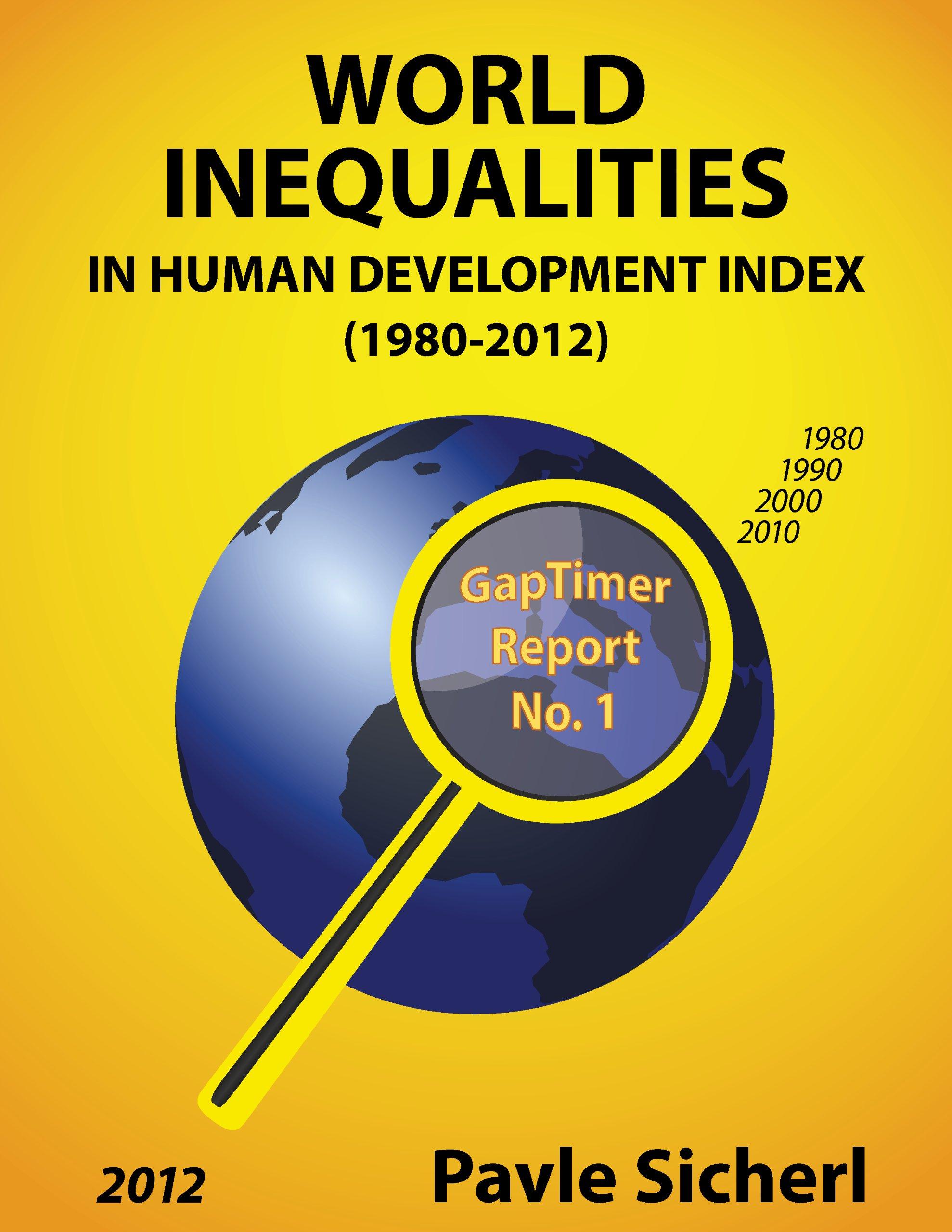World Inequalities in Human Development Index (1980-2012) (Gaptimer Reports Book 1)