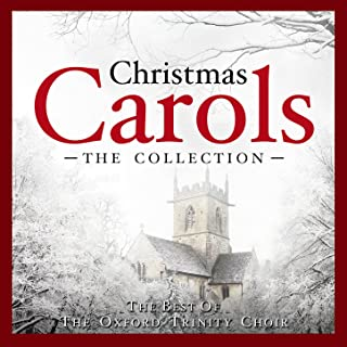 Christmas Carols - The Collection - (The Best of The Oxford Trinity Choir)