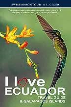 Ecuador Travel Guide & Galapagos Islands: Galapagos travel guide and mainland Ecuador guide book. Galapagos Islands travel guide for budget travellers. (I love) (English Edition)