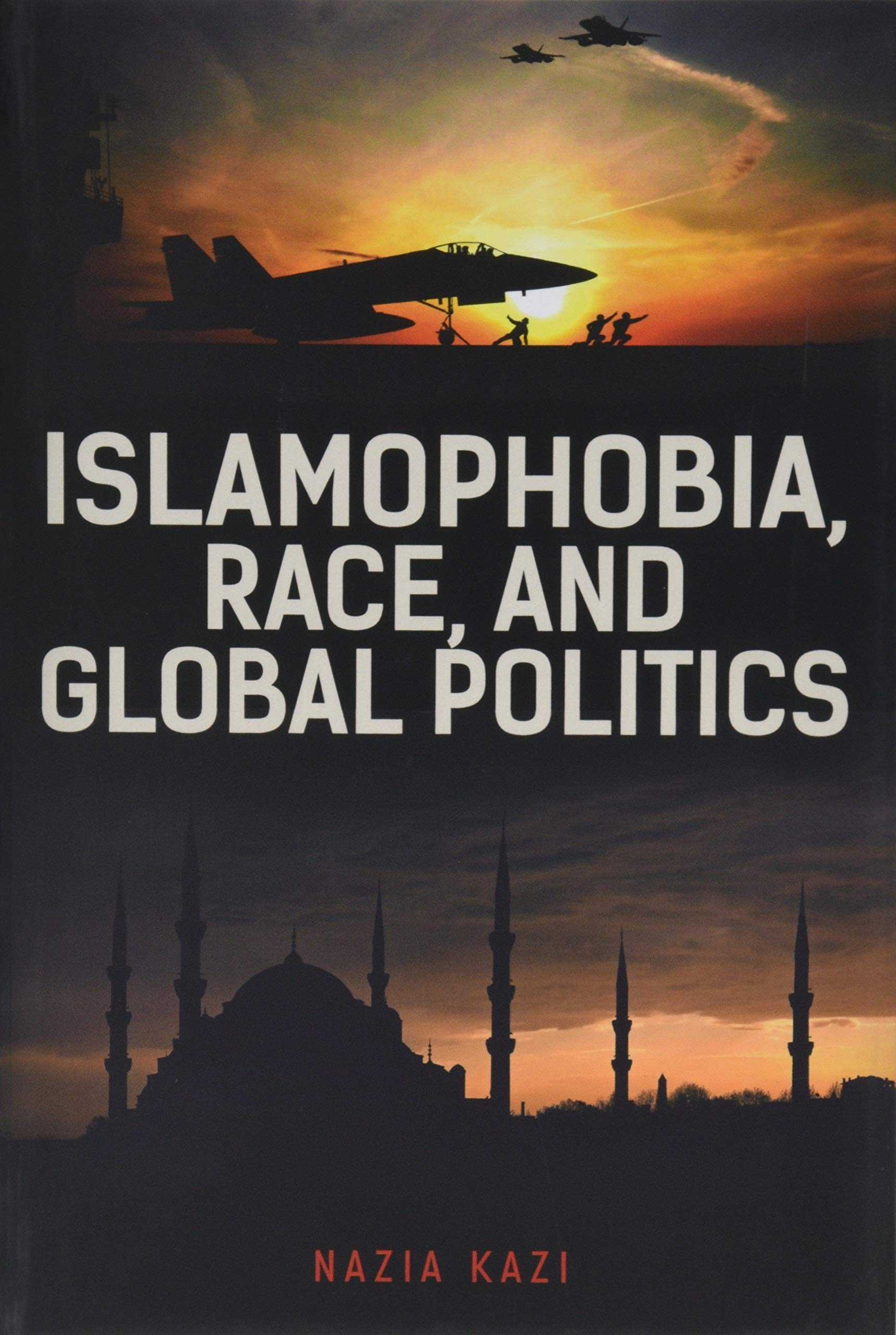 Islamophobia, Race, And Global Politics