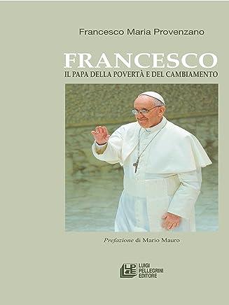 Francesco. Il papa della povertà e del cambiamento